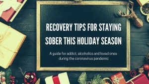 A guide for staying sober and clean during the holidays